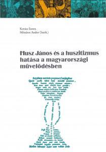 Husz János és a huszitizmus hatása a magyarországi művelődésben