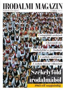 Irodalmi Magazin 2017/2. Székelyföld irodalmából (1945-től napjainkig)