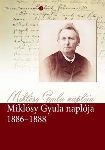 Miklósy Gyula naplója 1886–1888