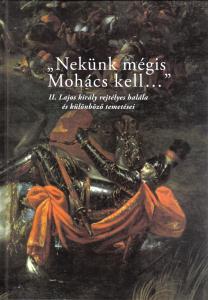 """We Still Need Mohács…"""