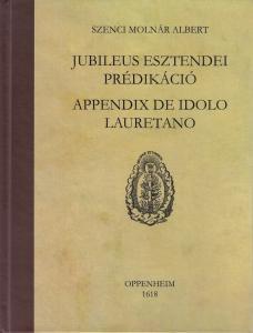 Jubileus esztendei prédikáció. Appendix de idolo Lauretano