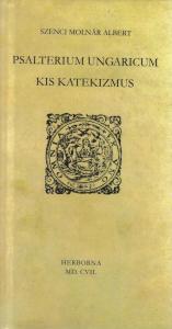 Psalterium Ungaricum. Kis katekizmus