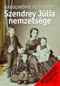 As the Owl Flies over Pest. The Descendants of Júlia Szendrey
