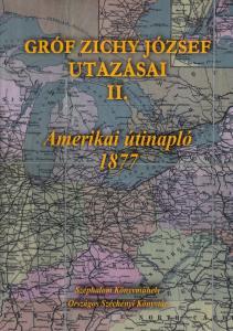 Grófi Zichy József utazásai II. Amerikai útinapló 1877